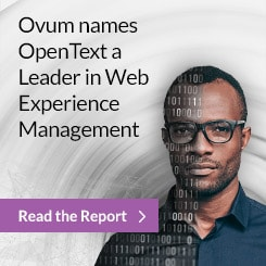 Ovum names OpenText a Leader in Web Experience Management. Read the Report
